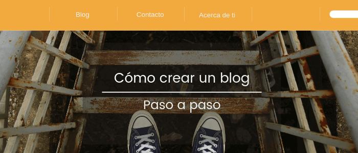 ¿Cómo crear un blog paso a paso? Lo que me hubiera gustado saber